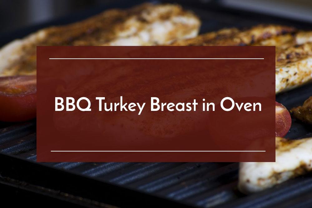 bbq turkey breast in oven