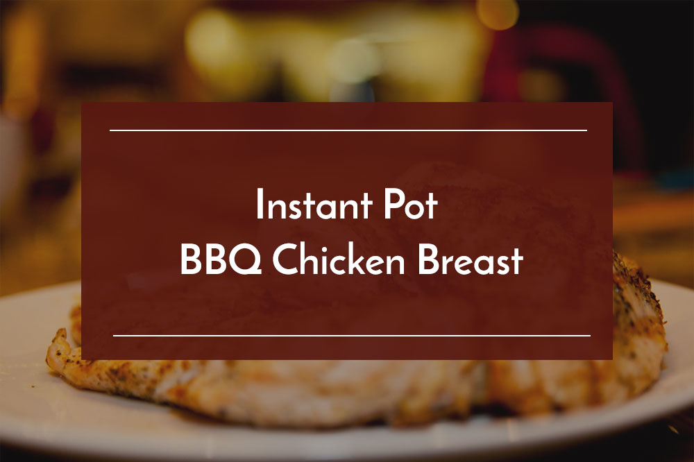 instant pot bbq chicken breast